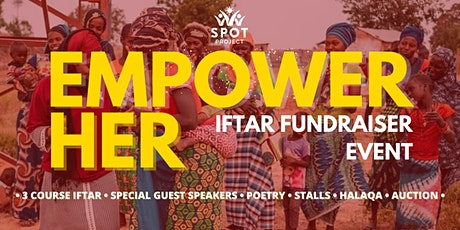 Empower Her - Iftar Fundraiser tickets