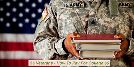 Veterans:  Understanding Your VA Education Benefits & Paying for College tickets