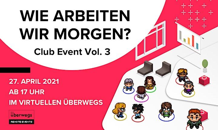 Wie arbeiten wir morgen? | Club Event Vol. 3 im virtuellen überwegs: Bild