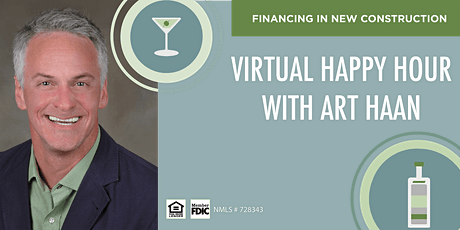 Virtual Happy Hour: Financing with Art Haan tickets