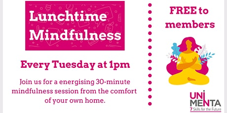 Lunchtime Mindfulness Sessions - FREE every Tuesday 1pm BST! tickets
