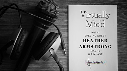 Virtually Mic'd with Heather Armstrong tickets
