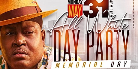 MEMORIAL DAY ALL WHITE DAY PARTY tickets