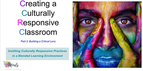 Creating a Culturally Responsive Classroom (Part 3) tickets