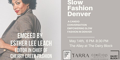 EXPLORING SLOW FASHION + THE DENVER MOVEMENT: A CANDID PANEL DISCUSSION tickets