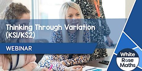 **WEBINAR** Thinking Through Variation (KS1/KS2) - 22.06.21 tickets