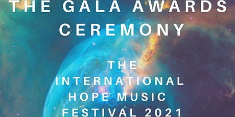 The Gala Awards - The International Hope Music Festival 2021 entradas