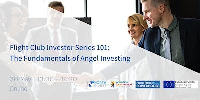 Flight Club Investor Series 101: The Fundamentals of Angel Investing