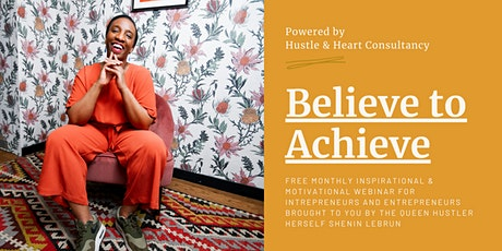 Believe to Achieve; Monthly inspiration for intrapreneurs and entrepreneurs Tickets