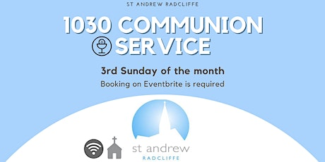 St Andrew Radcliffe 1030 Monthly Sunday Communion  Services tickets