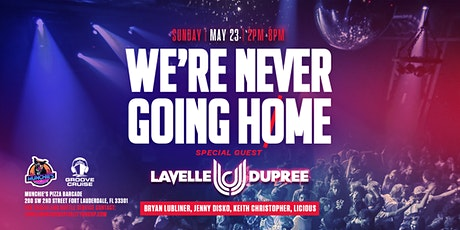 May 23 - We're Never Going Home - Fort Lauderdale tickets