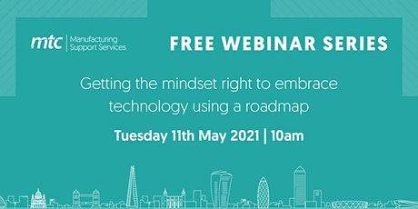Getting the mindset right to embrace technology using a roadmap tickets