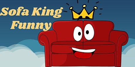 SOFA KING FUNNY #12--COMEDY FROM YOUR COUCH tickets