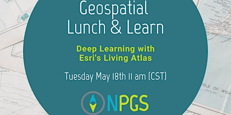 GeoSpatial Lunch/Learn: Deep Learning with Esri's Living Atlas tickets