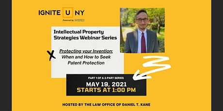 Protecting your Invention: When and How to Seek Patent Protection (Part 1) tickets