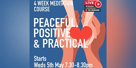 Peaceful, Positive & Practical (Meditation Course) tickets
