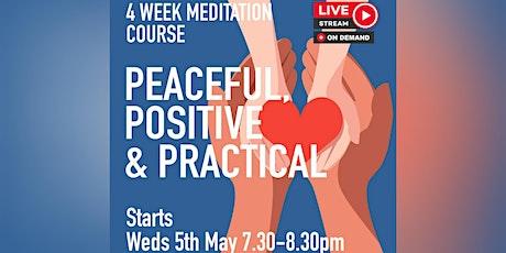 Peaceful, Positive & Practical (Meditation Course) tickets