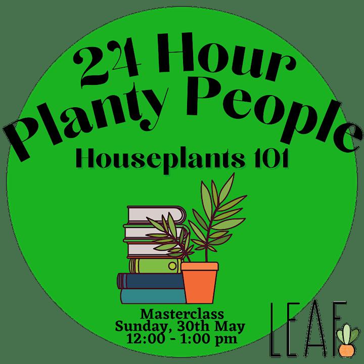 24 Hour Planty People - Houseplant 101 - Masterclass image
