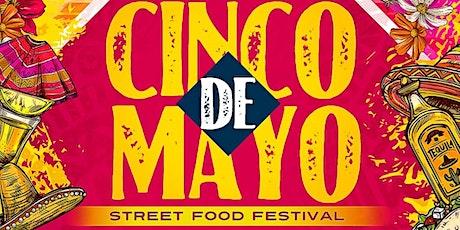 2021 Cinco De Mayo Street Food and Drink Festival tickets