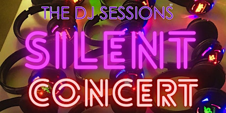 """The DJ Sessions presents """"Silent Concert"""" Sunday's 10/3/21 tickets"""
