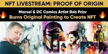 NFT Livestream:  Proof of Origin - Burning Original Painting to Create NFT tickets