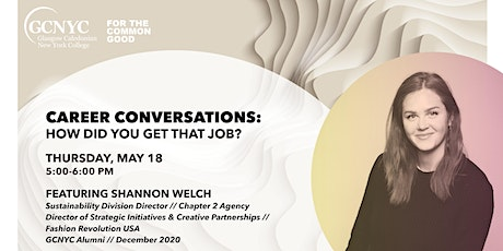CAREER CONVERSATIONS: How Did You Get That Job? Featuring Shannon Welch tickets