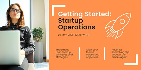 Getting Started: Introduction to Startup Operations tickets