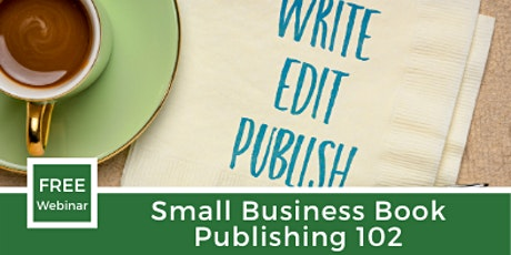 Small Business Book Publishing 102 tickets
