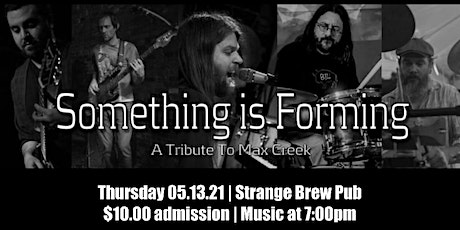 Max Creek tribute feat: Something Is Forming tickets