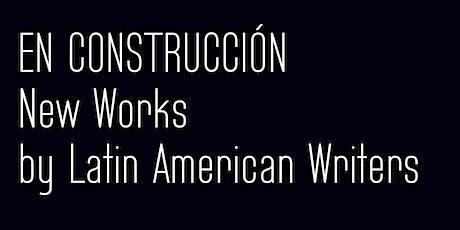 Live Zoom Reading: EN CONSTRUCCIÓN Reading Series (SPA) entradas