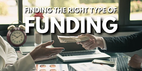 Finding the Right Type of Funding tickets