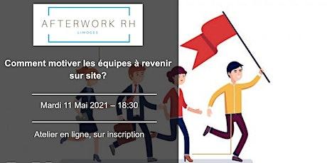 Afterwork RH Limoges n°3 : Comment motiver les équipes à revenir sur site? billets