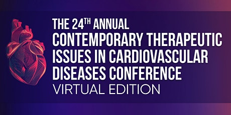 The 24th Annual Contemporary Therapeutic Issues in CVD Conference tickets