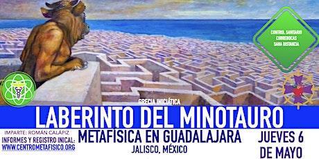 LABERINTO DEL MINOTAURO: Metafísica en Guadalajara boletos