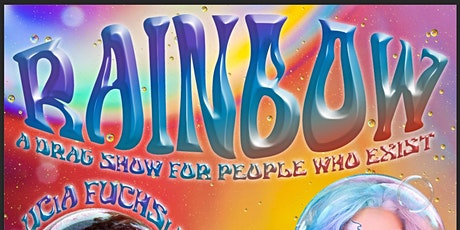RAINBOW! A drag show for people who exist tickets