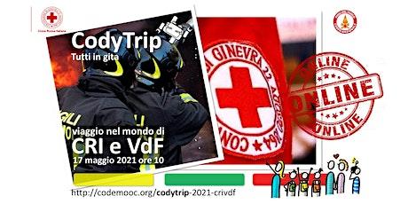 CodyTrip - Gita online nel mondo della Croce Rossa e dei Vigili del Fuoco biglietti