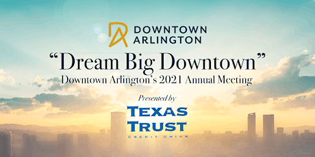 """""""Dream Big Downtown"""" Annual Meeting 2021 tickets"""