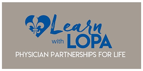 Learn with LOPA: Physician Partnerships for Life  Virtual Conference tickets