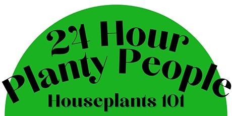 24 Hour Planty People - Houseplant 101 - Masterclass tickets