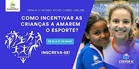 Como incentivar as crianças a amarem o esporte? ingressos