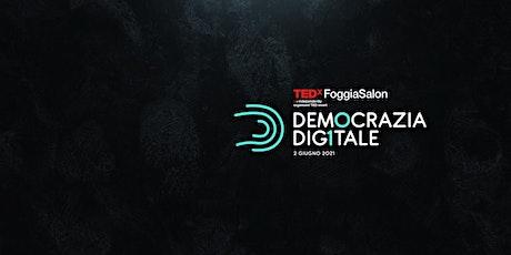 TEDxFoggiaSalon DEMOCRAZIA DIGITALE biglietti