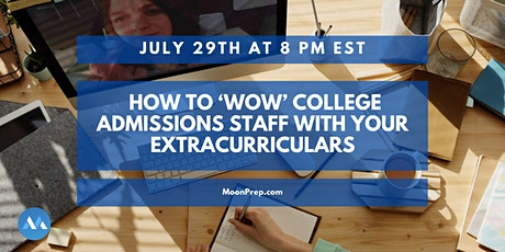 Webinar: How To 'Wow' College Admissions Staff With Your Extracurriculars tickets