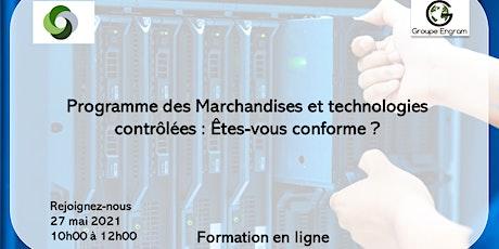 Programme des Marchandises et technologies contrôlées: Êtes-vous conforme ? billets