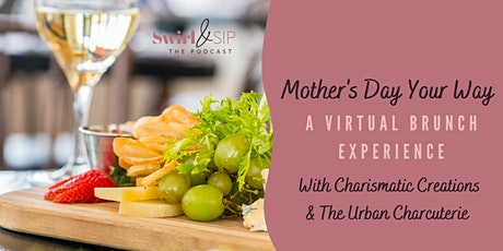 Mother's Day Your Way: A Virtual Brunch Experience tickets