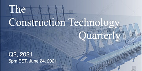 Construction Technology Quarterly: Q2 2021 tickets