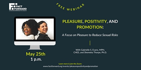 Pleasure, Positivity, and Promotion: A Focus on Pleasure to Reduce Sexual R tickets