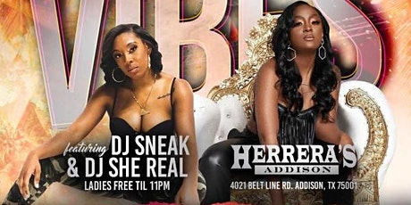 SATURDAY NIGHT VIBES @ HERRERA'S ADDISON w/DJ SNEAK & DJ SHE REAL tickets