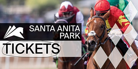Santa Anita Park - Sunday, May 9th tickets