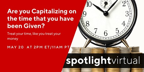 Are you Capitalizing on the time that you have been Given? Tickets
