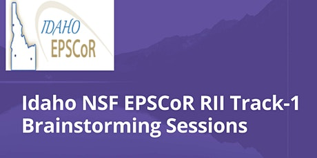 Idaho EPSCoR RII Track-1 Brainstorming Sessions tickets